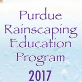 Purdue Rainscaping Education Program – Porter County, August 30-31, 2017